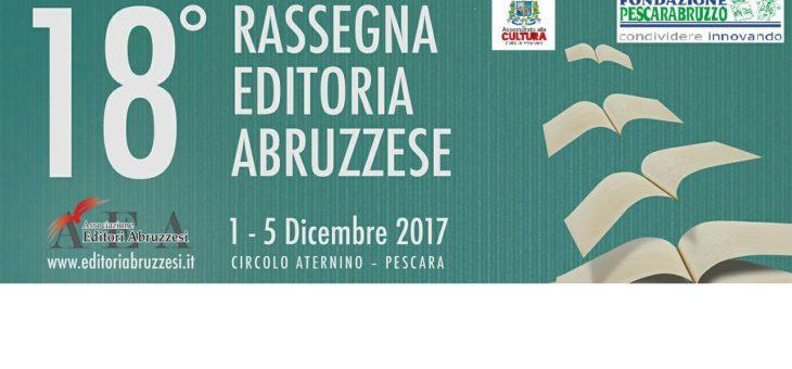 18^ Rassegna Editoria Abruzzese – 1-5 Dicembre – Circolo Aternino Pescara
