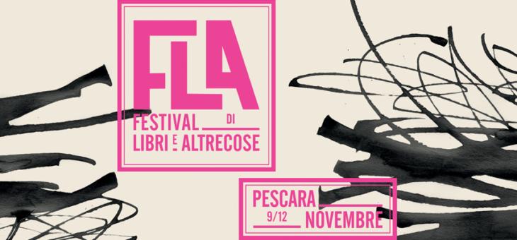 Pescara: torna il FLA – Festival di Libri e Altrecose dal 9 al 12 novembre