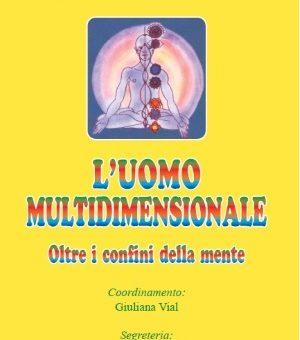 """24° Convegno """"L'uomo multidimensionale: oltre i confini della mente"""""""