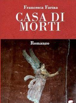 """Presentazione: """"Casa di Morti"""" di Francesca Farina a Roma"""
