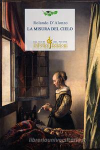 """Presentazione: """"La misura del cielo"""" di Rolando D'Alonzo in Provincia a Pescara"""