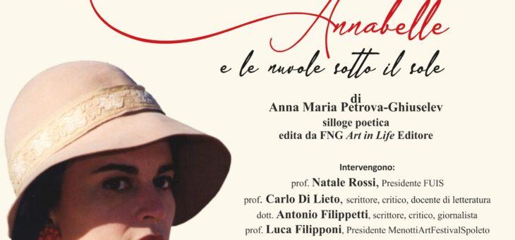 """Presentazione della silloge poetica """"Annabelle e le nuvole sotto il sole"""" di Anna Maria Petrova-Ghiuselev"""