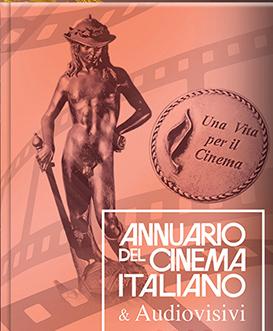 È USCITO L'ANNUARIO DEL CINEMA ITALIANO & AUDIOVISIVI 2020-2021