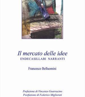 """""""Il mercato delle idee"""" di Francesco Belluomini"""